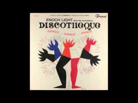 Enoch Light And His Orchestra ‎– Discotheque: Dance Dance Dance - 1964 - full vinyl album
