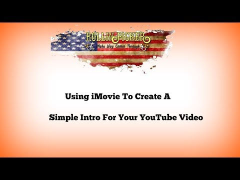 Using iMovie To Create An Intro For Your YouTube Video