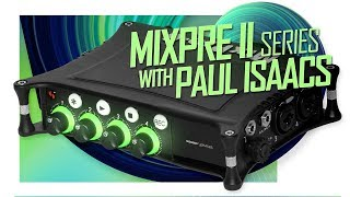 Sound Devices MixPre II Series with Paul Isaacs