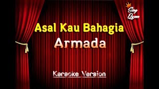 Armada - Asal Kau Bahagia  ( Karaoke Version )