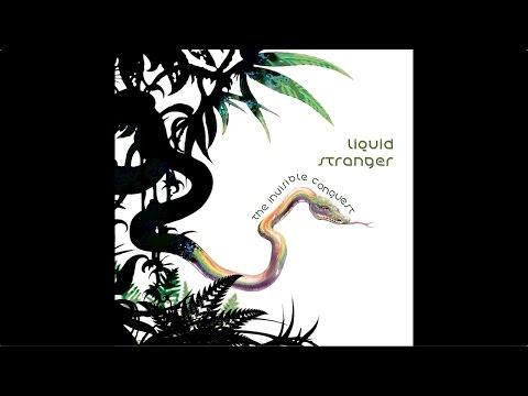 Liquid Stranger - The Invisible Conquest (Full album / Álbum Completo)