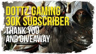 ESO Dottz Gaming 30k Subscriber Thank You & GIVEAWAY [CLOSED]