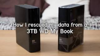 How I rescued my data from a 3TB WD My Book External Hard Drive