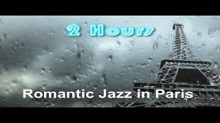 Repeat youtube video Romantic Jazz in Paris and Romantic Jazz Music: Romantic Jazz Music Instrumental