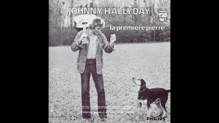 Johnny Hallyday   La première pierre  version studio        1978   (B.B. le 15/11/2018 ).