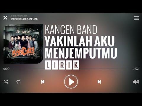Kangen Band - Yakinlah Aku Menjemputmu [Lirik]