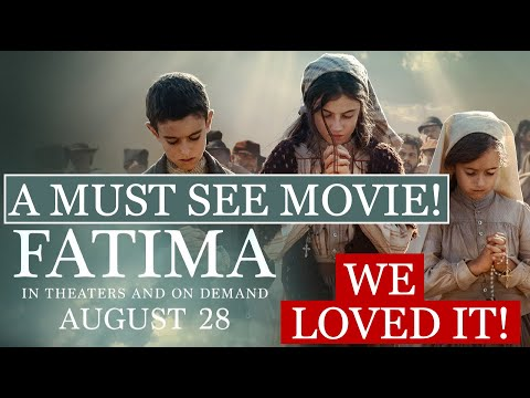 Fatima - A Must See Movie! (To Rent or Watch In Theaters)