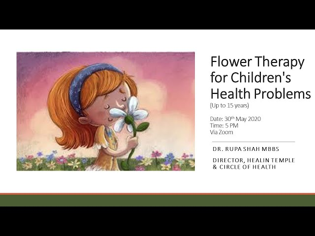 Flower Therapy for Children's  Health Problems - Dr. Rupa Shah
