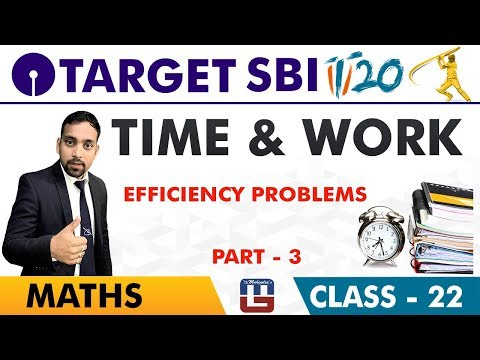 SBI Clerk Prelims 2018 | Time & Work | Part 3 | Maths Session | Live At 10 am | Class-22