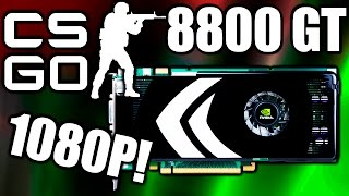 Counter-Strike: Global Offensive on Geforce 8800 GT - 1920x1080!