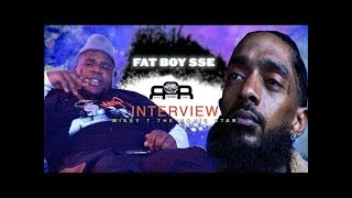 Fatboy SSE Details His Relationship With Nipsey Hussle \