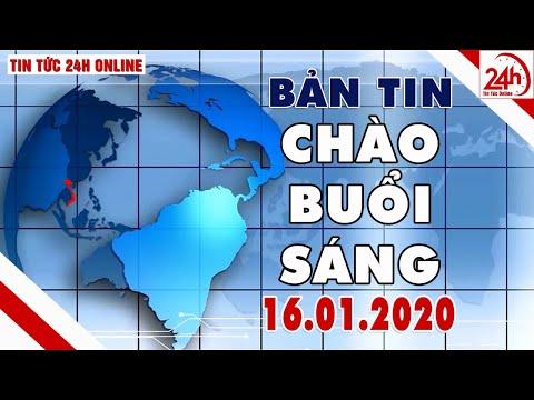 Tin Tức | Chào Buổi Sáng | Tin Tức Việt Nam Mới Nhất Hôm Nay 16/01/2020 | TT24h