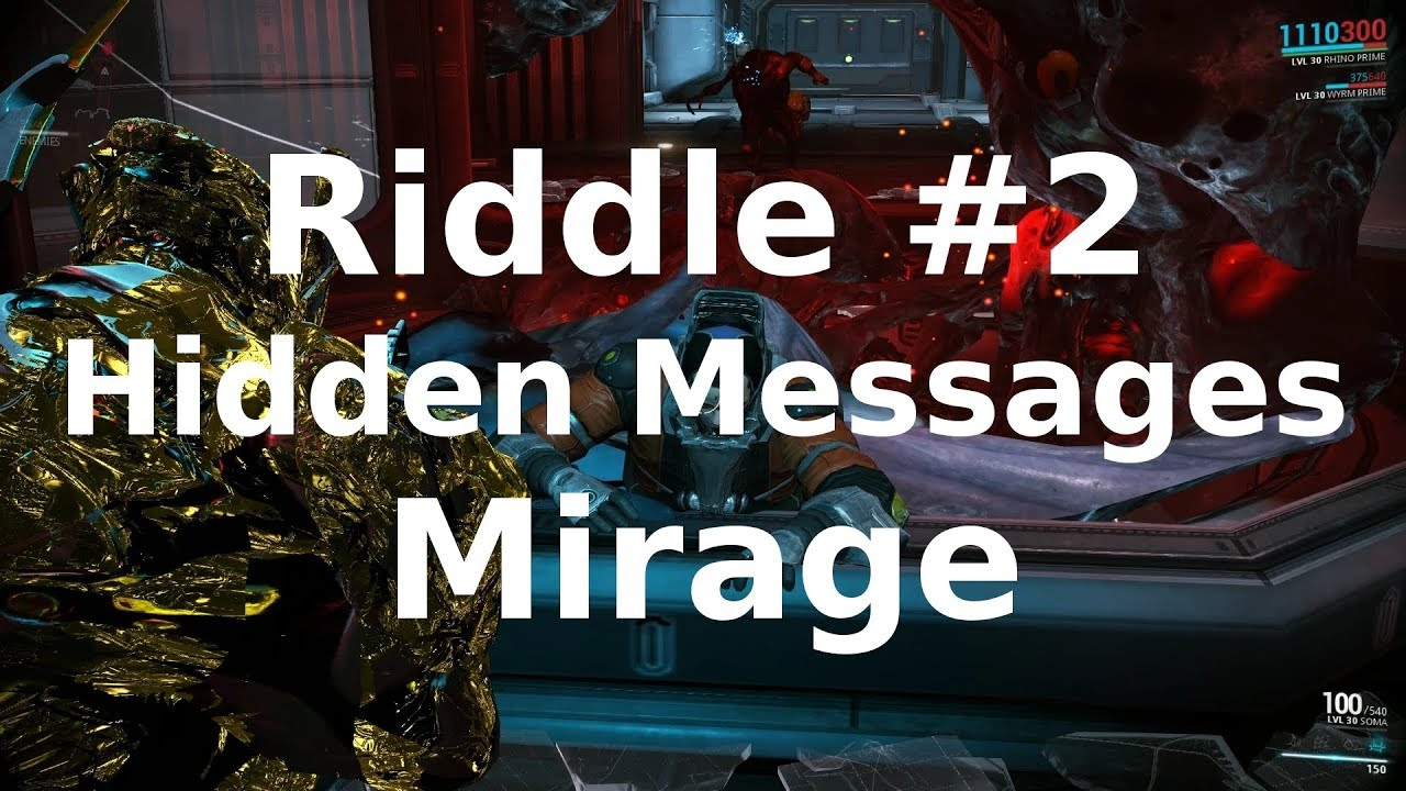 Riddle 2 Hidden Messages Mirage Systems Warframe Youtube Warframe.wikia.com/wiki/hidden_messages pc specs operating system: riddle 2 hidden messages mirage systems warframe