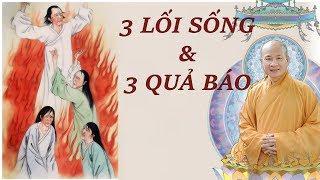 3 lối sống - 3 quả báo || Thầy Thích Trí Huệ