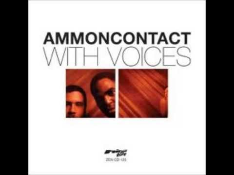 ammoncontact   with voices feat lil sci