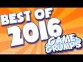 BEST OF Game Grumps - 2016!