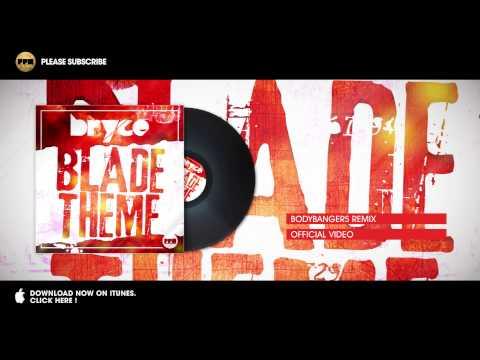 Bryce - Blade Theme (Bodybangers Remix)