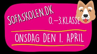 1. april / Opgaver for 0.-3. klasse / Sofaskolen