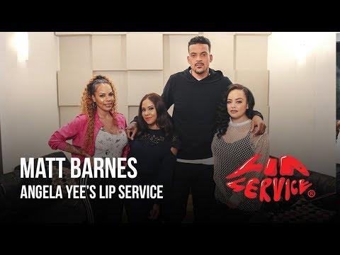Angela Yee's Lip Service Feat. Matt Barnes