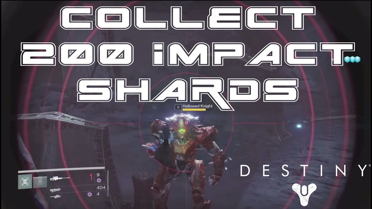 Destiny fastest way to collect 200 impact shards relic harvest