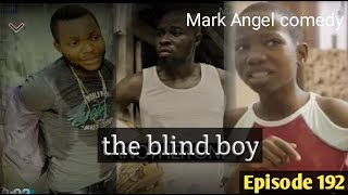 The blind boy(Mark Angel comedy)(Episode 192)
