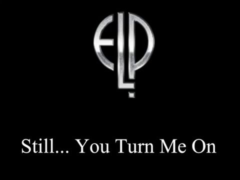 Emerson Lake & Palmer - Still You Turn Me On