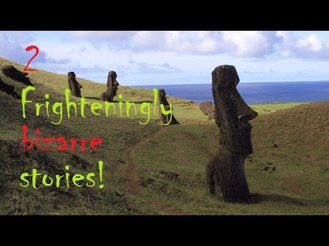 2 True Frighteningly Bizarre Stories!