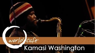 "Kamasi Washington - ""Re Run Home"" (Recorded Live for World Cafe)"