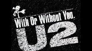 U2 - With Or Without You (Daniel Lanois Remix) (Legendado)