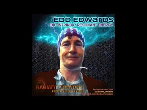 Radiant Creators Interview with Edd Edwards, Bio Intrinsic Resonant Energy Master