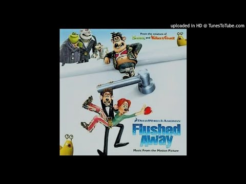 Flushed Away - Escape From Le Frog - Harry Gregson Williams