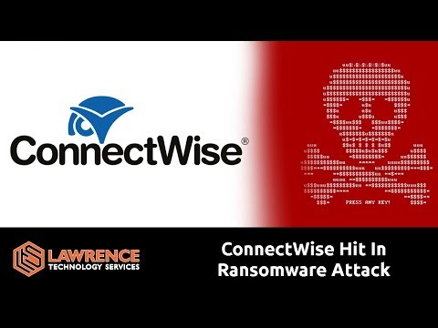 MSP Tool Maker Connectwise Had a Security Breach  Ransomware Attack