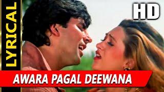 Awara Pagal Deewana With Lyrics   Alka Yagnik, Kumar Sanu   Lahoo Ke Do Rang Songs   Karisma, Akshay