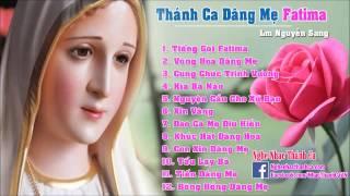 Album Thánh Ca Dâng Mẹ Fatima | Những Bài Hát Về Mẹ Fatima Hay Nhất -