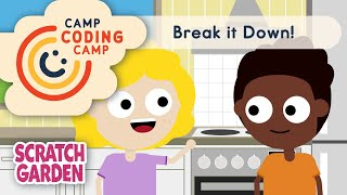Break it Down! | Lesson 9 | Camp Coding Camp