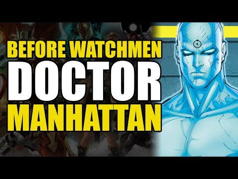 Before Watchmen: Doctor Manhattan