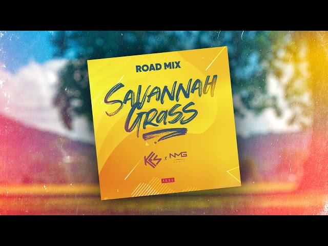 Kes - Savannah Grass (N.M.G Music Road Mix ) | Soca 2019
