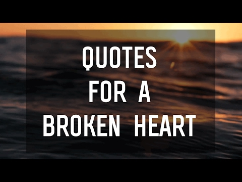 Quotes For a Broken Heart - YouTube
