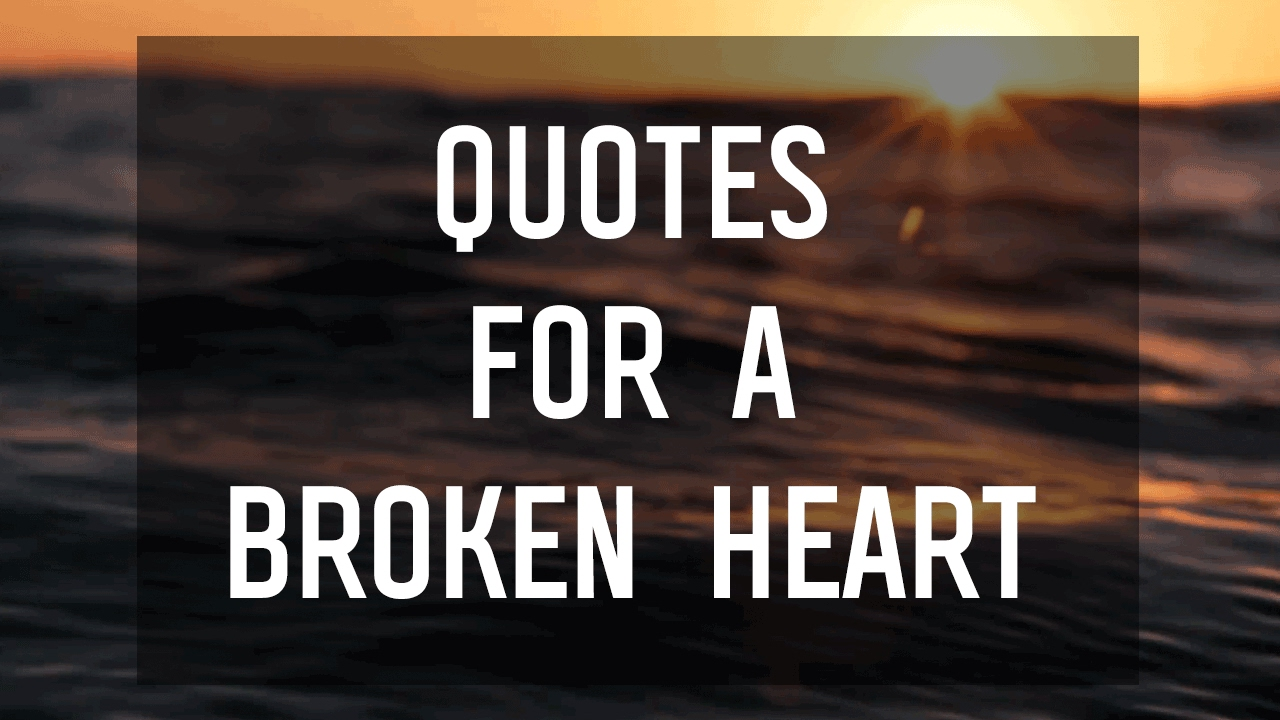 Quotes For a Broken Heart
