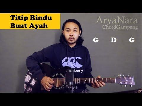 Chord Gampang (Titip Rindu Buat Ayah - Ebiet G Ade) By Arya Nara (Tutorial Gitar) Untuk Pemula