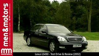 Lexus LS430 - Test Drive & Review (2002)