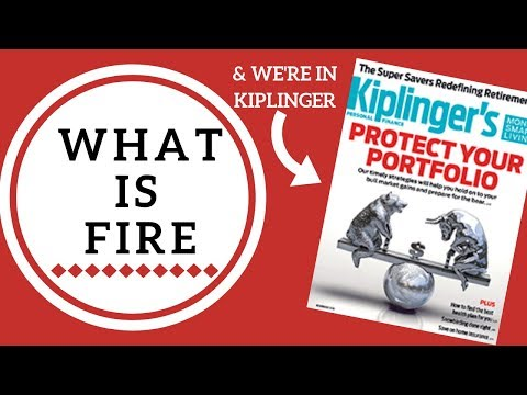 WHAT IS FIRE? (Financial Independence, Retire Early) - & WE'RE IN KIPLINGER!