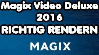 Richtig rendern MAGIX Video Deluxe 2016 pro Tutorial | Beste Qualität auf Youtube rendern