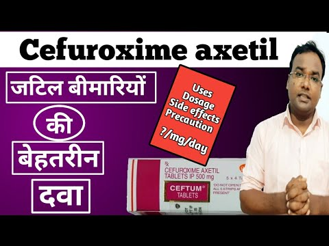 Cefuroxime Axetil 500mg Uses/Dosage/Side Effects/Precaution/Ceftum Tablet.