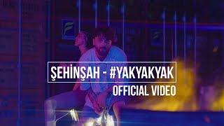 Şehinşah - Yak Yak Yak (Prod. by Bugy) | Official Video