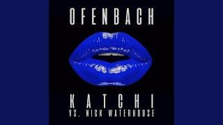 Скачать Katchi Ofenbach Vs Nick Waterhouse Extended Mix