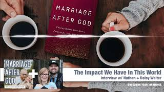 MAG 08: The Impact We Have In This World With Our Tool Belt - Interview w/ Nathan & Daisy Walter