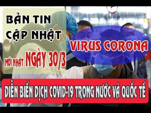 Cập Nhật Tình Hình Dịch Virus Corona Ngày 30/3: Việt Nam Có Ca Nhiễm Thứ 194
