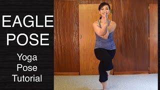 How to do Eagle Pose (Garudasana) - Yoga Tutorial