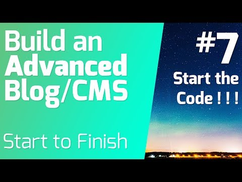 Starting the Code! - Building an Advanced Blog/CMS (Episode 7)